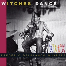 Frédéric Delplancq Quartet : Witches Dance
