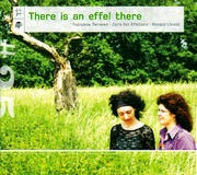 Francoise Derissen - Carla Van Effeltaire - Renaud Lhoest : There is an effel there