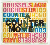 Brussels Jazz Orchestra : Counter Move