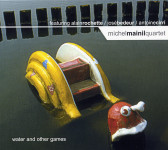 Michel Mainil Quartet : Water And Other Games