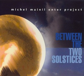 Michel Mainil Enter Project : Between The Two Solstices