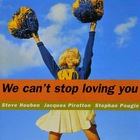 Jacques Pirotton : We Can't Stop Loving You