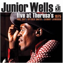 Junior Wells : Live At Theresa's 1975