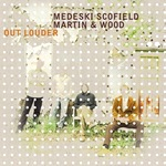Medeski Scofield Martin & Wood : Out Louder