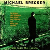 Michael Brecker : Tales From The Hudson (1996)