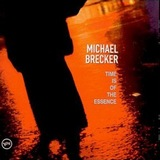 Michael Brecker : Time Is Of The Essence (1999)