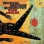 Michael Brecker Quindectet : Wide Angles