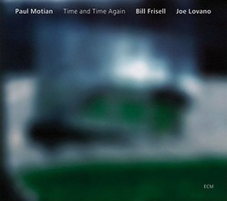 Motian-Frisell-Lovano : Time And Time Again