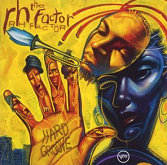The RH Factor : Hard Groove