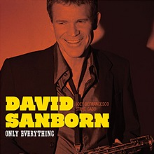 David Sanborn : Only Everything