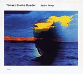 Tomasz Stanko : Soul of Things