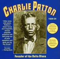 Charlie Patton : Founder of The Delta Blues (Yazoo)