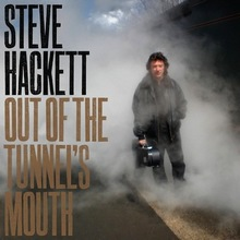 Steve Hackett : Out Of The Tunnel's Mouth