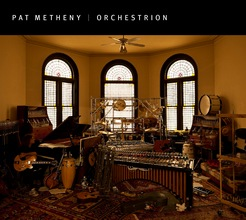 Pat Metheny : Orchestrion